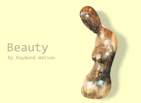 Beauty by Raymond Watson (in walnut)